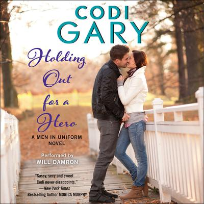Holding Out for a Hero: A Men in Uniform Novel Audiobook, by Codi Gary