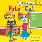 Pete the Cat and the Surprise Teacher, by James Dean