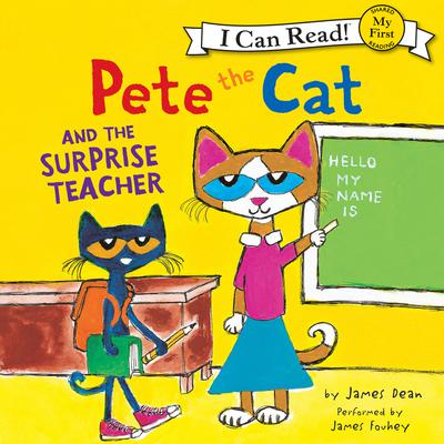Pete the Cat and the Surprise Teacher Audiobook, by James Dean