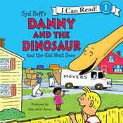 Danny and the Dinosaur and the Girl Next Door, by Syd Hoff