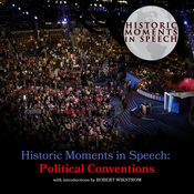 Historic Moments in Speech: Political Conventions Audiobook, by the Speech Resource Company