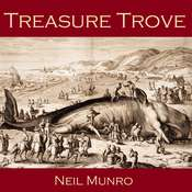 Treasure Trove Audiobook, by Neil Munro