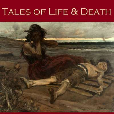Tales of Life and Death Audiobook, by various authors