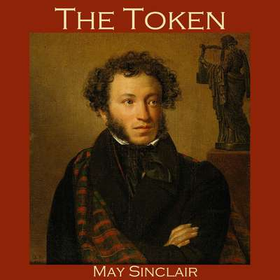 The Token Audiobook, by May Sinclair