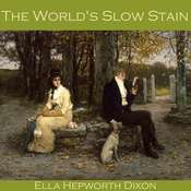 The Worlds Slow Stain Audiobook, by Ella Hepworth Dixon