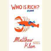 Who Is Rich?: A Novel Audiobook, by Matthew Klam