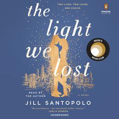 The Light We Lost Audiobook, by Jill Santopolo
