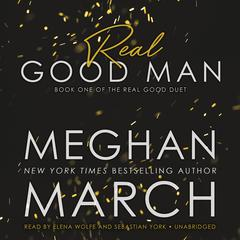 Real Good Man: Book One of the Real Duet Audiobook, by Meghan March