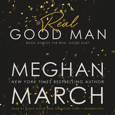Real Good Man : Book One of the Real Duet Audiobook, by Meghan  March