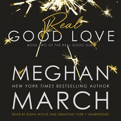 Real Good Love : Book Two of the Real Duet Audiobook, by Meghan  March