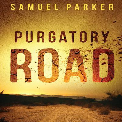 Purgatory Road Audiobook, by Samuel Parker