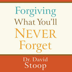 Forgiving What Youll Never Forget Audiobook, by David Stoop