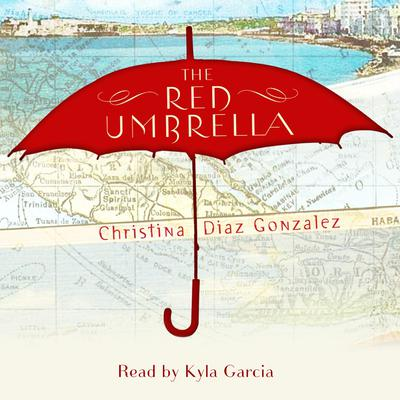 The Red Umbrella Audiobook, by Christina Diaz Gonzalez