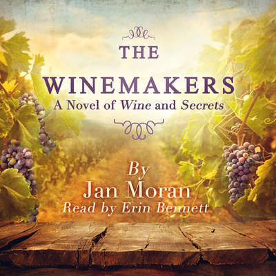 The Winemakers: A Novel of Wine and Secrets Audiobook, by Jan Moran
