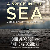 A Speck in the Sea: A Story of Survival and Rescue Audiobook, by John Aldridge, Anthony Sosinski