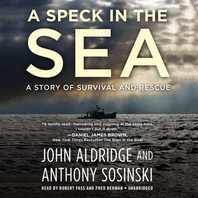 A Speck in the Sea: A Story of Survival and Rescue Audiobook, by John Aldridge