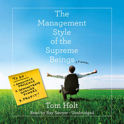 The Management Style of the Supreme Beings Audiobook, by Tom Holt