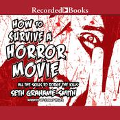How to Survive a Horror Movie Audiobook, by Seth Grahame-Smith