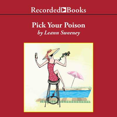 Pick Your Poison Audiobook, by Leann Sweeney
