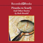 Piranha to Scurfy: And Other Stories Audiobook, by Ruth Rendell