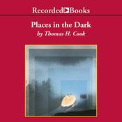 Places in the Dark, by Thomas H. Cook