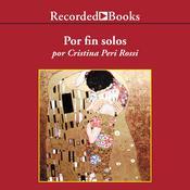 Por fin solos Audiobook, by Cristina Peri Rossi