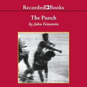 The Punch: One Night, Two Lives, and the Fight That Changed Basketball Forever Audiobook, by John Feinstein
