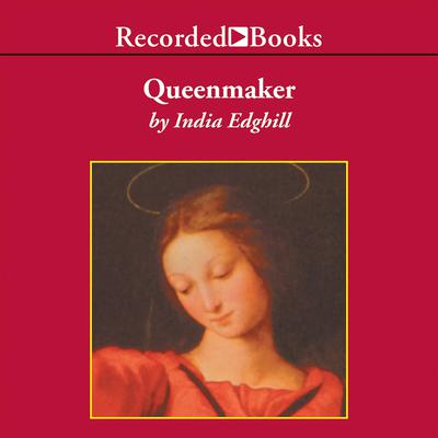 Queenmaker: A Novel of King Davids Queen Audiobook, by India Edghill