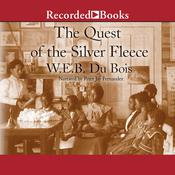 The Quest of the Silver Fleece: A Novel Audiobook, by W. E. B. Du Bois