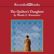 The Quilters Daughter Audiobook, by Wanda E. Brunstetter