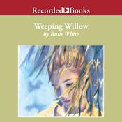 Weeping Willow Audiobook, by Ruth White