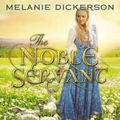 The Noble Servant, by Melanie Dickerson