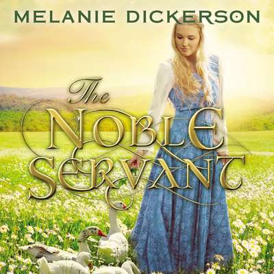 The Noble Servant Audiobook, by Melanie Dickerson