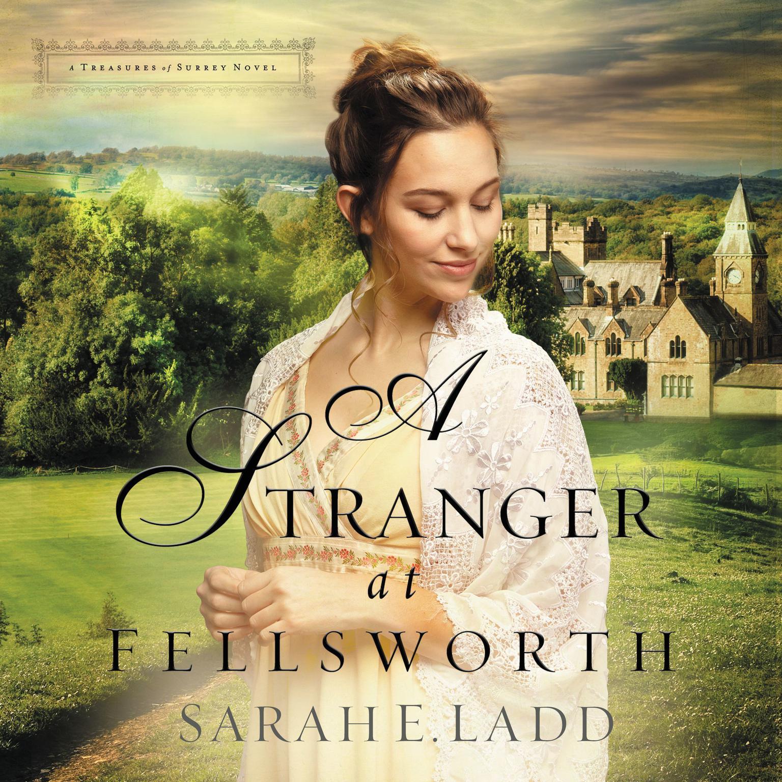 A Stranger at Fellsworth Audiobook, by Sarah E. Ladd