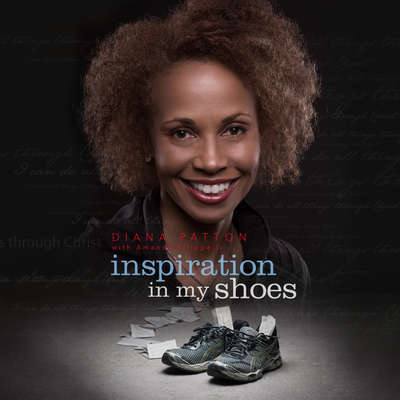 Inspiration In My Shoes Audiobook, by Diana Patton