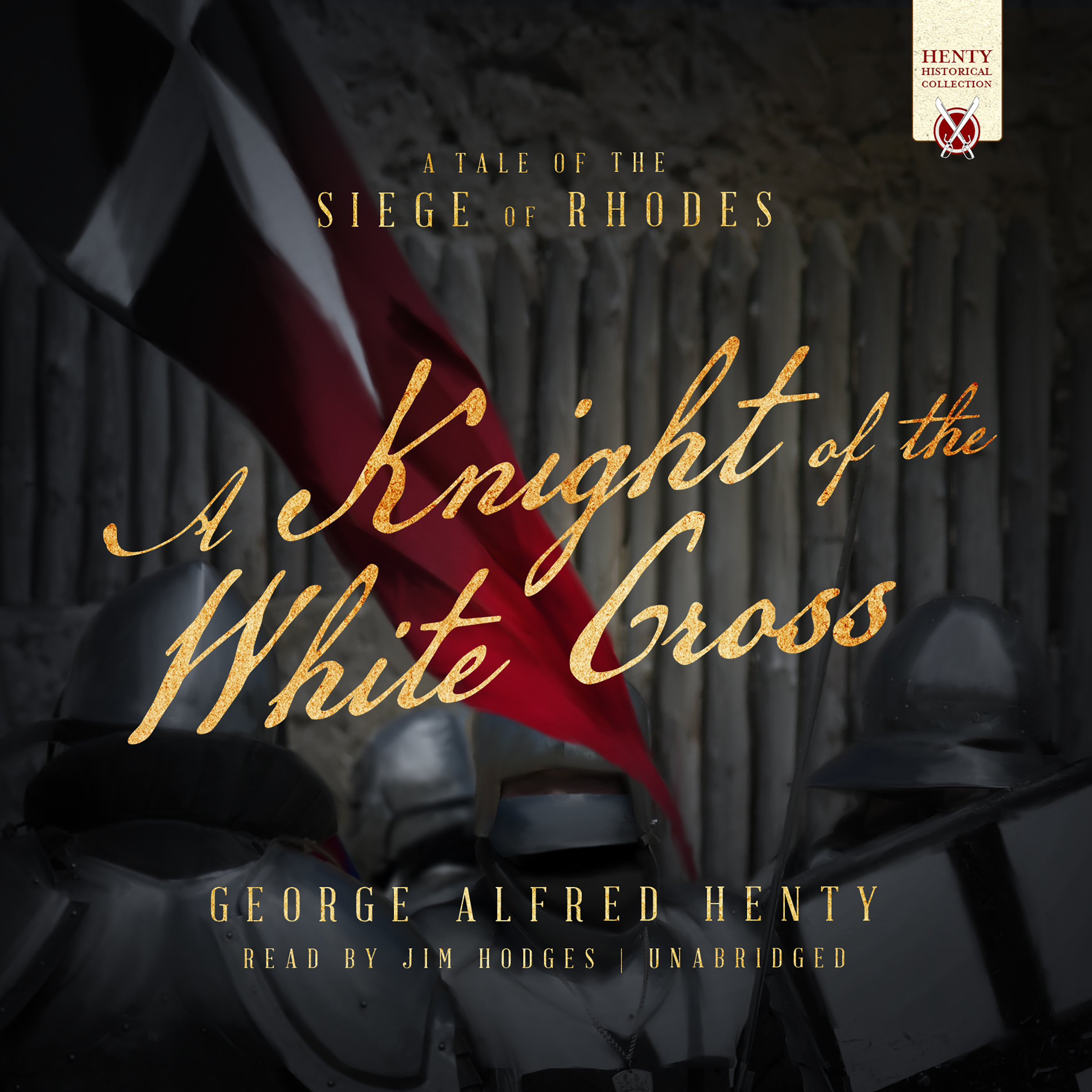 Printable A Knight of the White Cross: A Tale of the Siege of Rhodes Audiobook Cover Art
