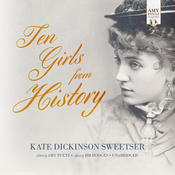 Ten Girls from History Audiobook, by Kate Dickinson Sweetser