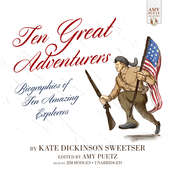 Ten Great Adventurers: Biographies of Ten Amazing Explorers Audiobook, by Kate Dickinson Sweetser