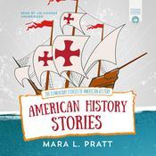 American History Stories: 200 Elementary Stories of American History Audiobook, by Mara L. Pratt|