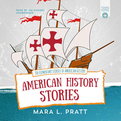 American History Stories: 200 Elementary Stories of American History Audiobook, by Mara L. Pratt