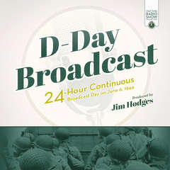 D-Day Broadcast: 24-Hour Continuous Broadcast Day on June 6, 1944 Audiobook, by Jim Hodges