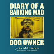 Diary of a Barking Mad Dog Owner Audiobook, by Jackie McGuinness