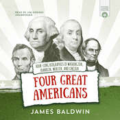 Four Great Americans: Hour-Long Biographies of Washington, Franklin, Webster, and Lincoln, by James Baldwin