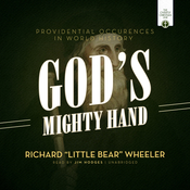 """Gods Mighty Hand: Providential Occurrences in World History Audiobook, by Richard """"Little Bear"""" Wheeler