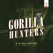 Gorilla Hunters: A Tale of the Wilds of Africa, by R. M. Ballantyne