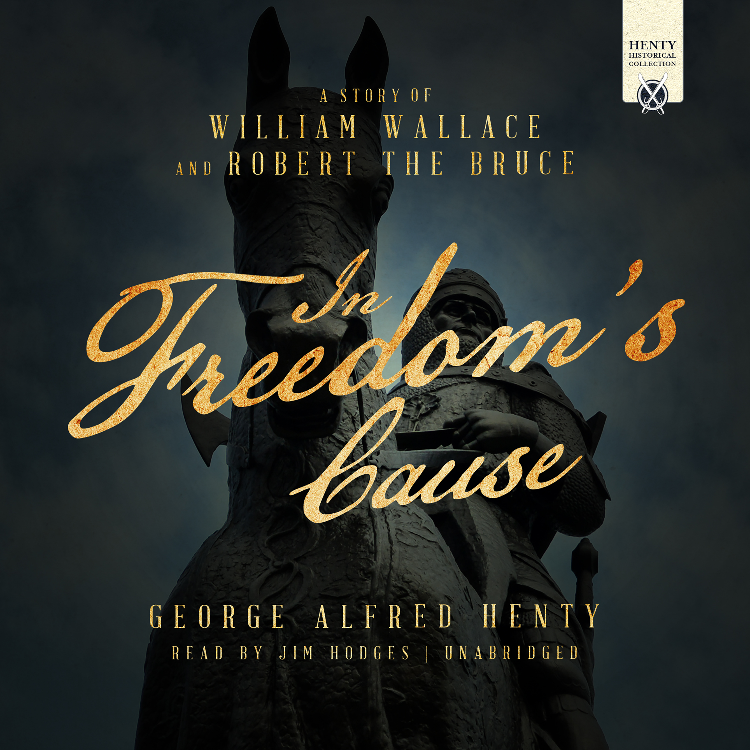 Printable In Freedom's Cause: A Story of William Wallace and Robert the Bruce Audiobook Cover Art