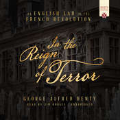 In the Reign of Terror: An English Lad in the French Revolution Audiobook, by George Alfred Henty