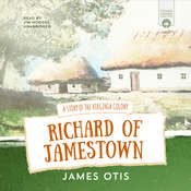 Richard of Jamestown: A Story of the Virginia Colony Audiobook, by James Otis