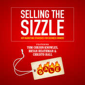 Selling the Sizzle: Hot Marketing Strategies for Business Owners Audiobook, by Tom Corson-Knowles, Bryan Heathman, Christo  Hall, Franziska Iseli