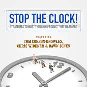 Stop the Clock!: Strategies to Bust through Productivity Barriers Audiobook, by Tom Corson-Knowles, Chris Widener, Dawn Jones, Laura Stack, Jeff Davidson